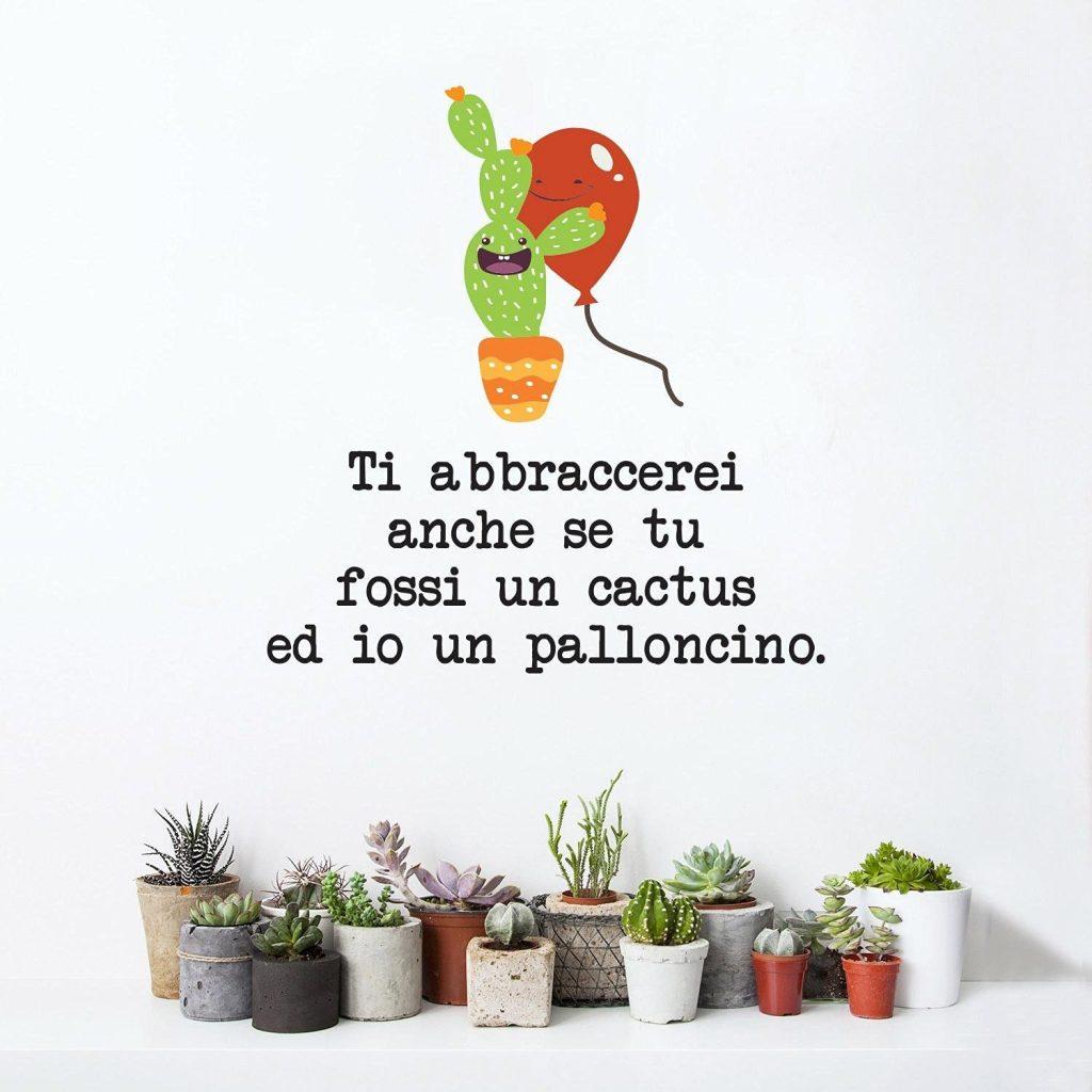 amazon-adesiviamo-ti-abbraccerei-anche-se-tu-fossi-un-cactus-ed-io-un-palloncino-wall-sticker-adesivo-da-muro